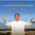 Tao Song and Tao Music of Love, Forgiveness, Compassion, and Light (CD)