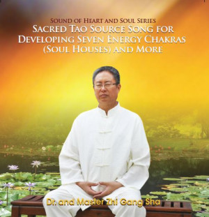 Sacred Tao Source Song for Developing Seven Energy Chakras (Soul Houses) and More (CD)