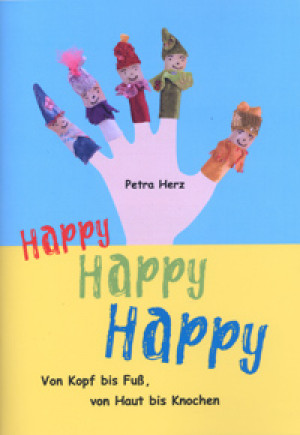 Happy Happy Happy: Van Top tot Teen, Huid tot Bot - By Master Petra Herz (Dutch)